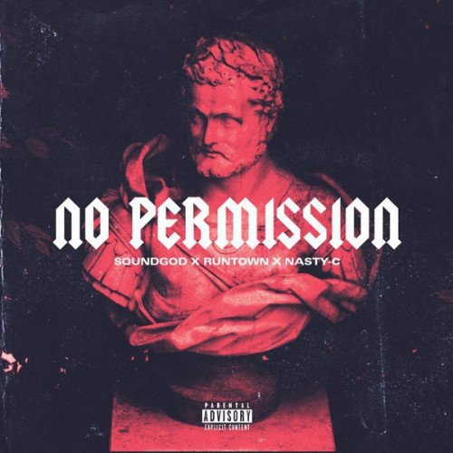 Nasty C x Runtown - No Permission