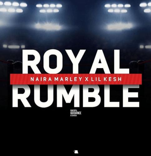 Lil Kesh x Naira Marley - Royal Rumble