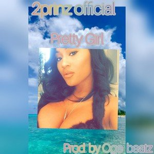 2prinz official - Pretty Girl Prod.By OGE Beatz