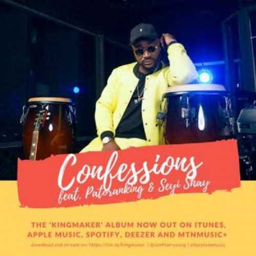 Harrysong - Confessions (feat. Patoranking, Seyi Shay)