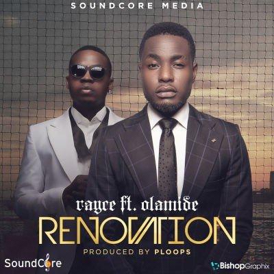 Rayce - Renovation (feat. Olamide)