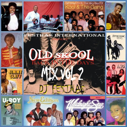 DJ FESTHAS - OLD SKOOL VOL 2 (back In The Days, 90's,80's, & 70's Music's Compiled)