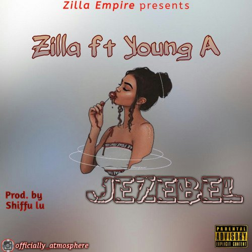 Zilla - Jezebel (feat. Young A)