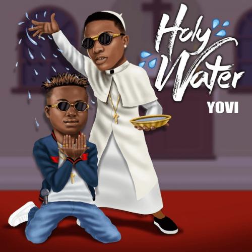 Yovi - Holy Water (feat. Wizkid)
