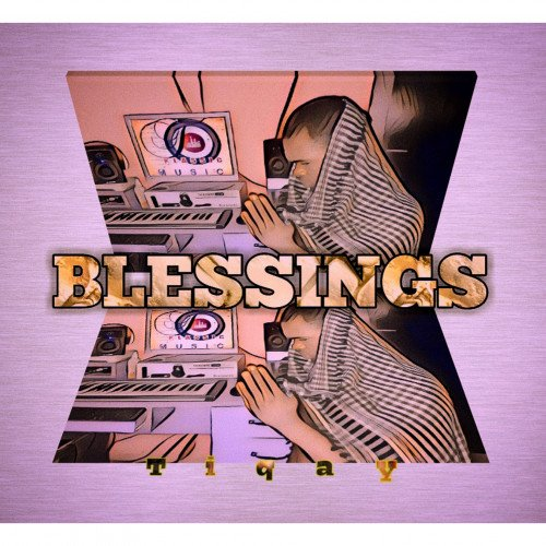 Tiqay - Blessings
