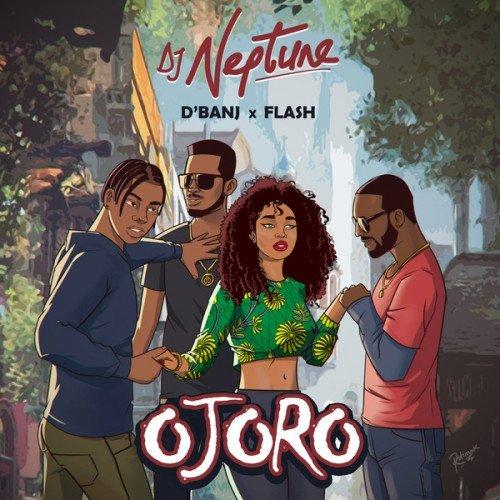 DJ Neptune - Ojoro (feat. Flash, D'Banj)