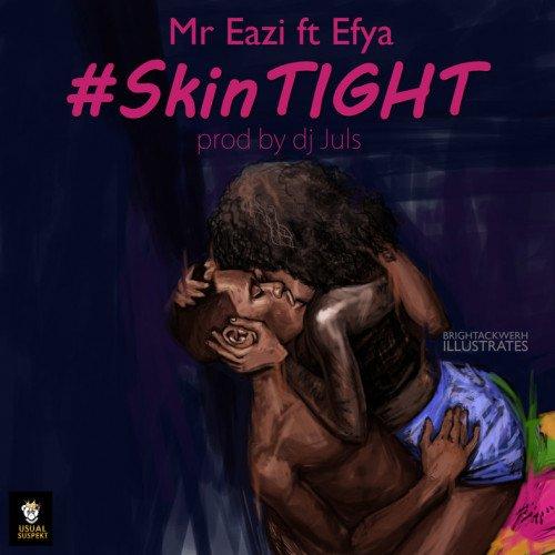 Mr. Eazi x Juls - Skin Tight (feat. Juls Efya)