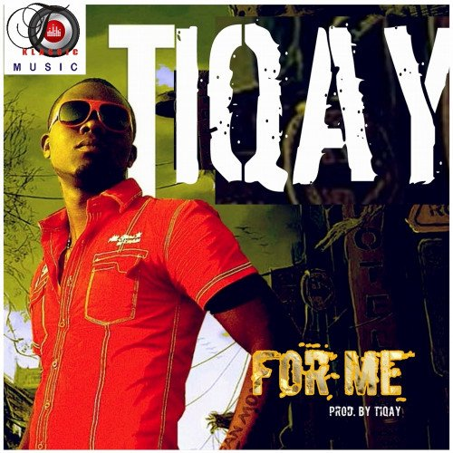 Tiqay - For Me