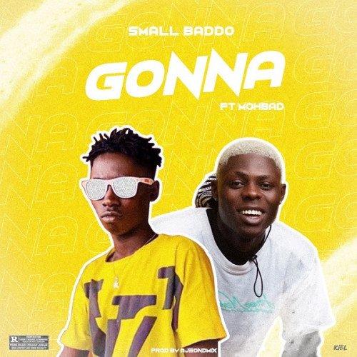 Small Baddo - Gonna (feat. Mohbad)