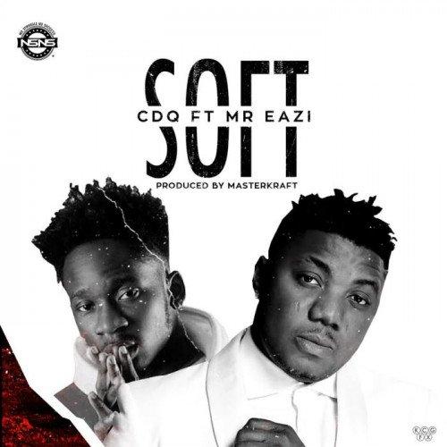 Mr. Eazi x CDQ - Soft