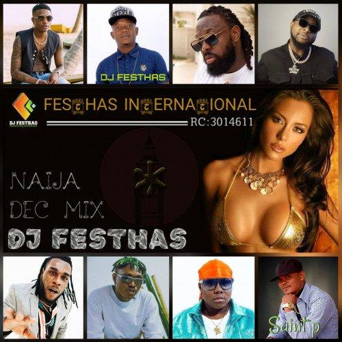 DJ FESTHAS - NAIJA DEC MIX (trending Naija Music Compiled)