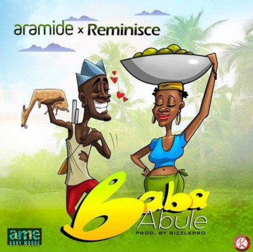 Aramide - Baba Abule (feat. Reminisce)