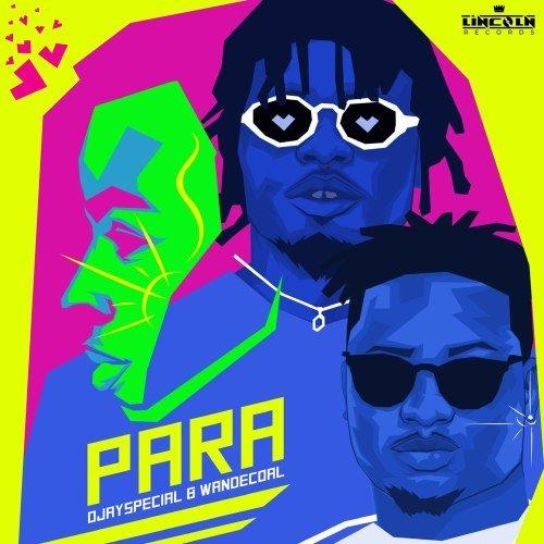 Ojayspecial - Para (feat. Wande Coal)