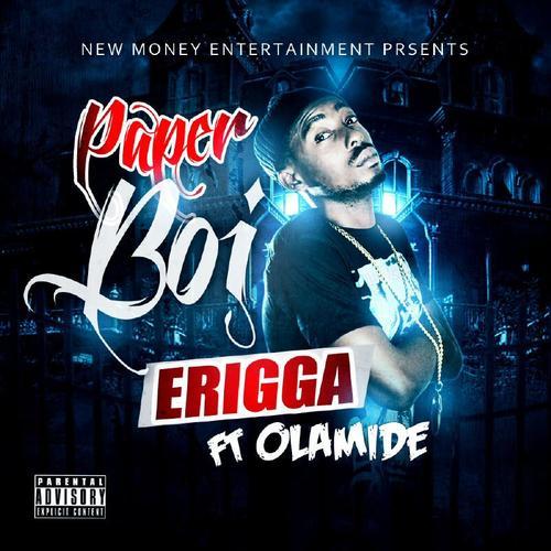 Erigga - Paper Boi (feat. Olamide)