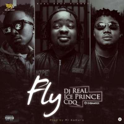 CDQ x Ice Prince x DJ Real - Fly