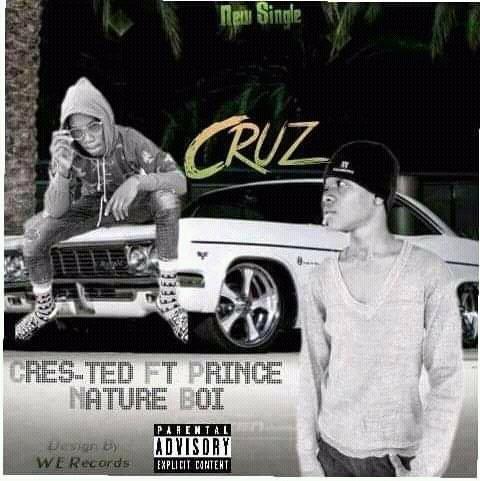 Cres-Ted ft Prince Nature Boi - Cruz