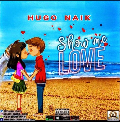 Hugo Naik - Show Me Love