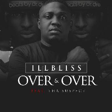 Illbliss - Over And Over (feat. Tha Suspect)