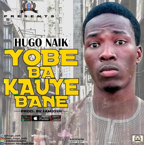 Hugo Naik - Yobe Ba Kauye Bane