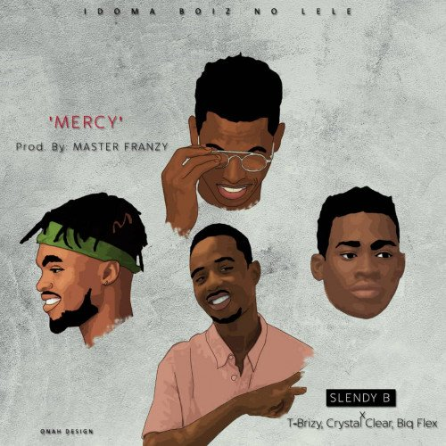 Slendy B Ft. T-Brizy x Crystal clear & Biq-Flex - Mercy