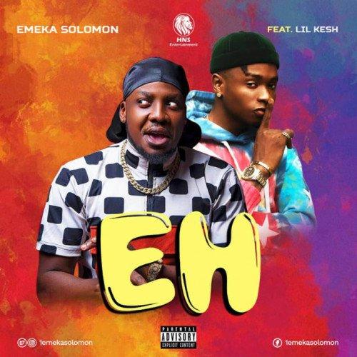 Emeka Solomon - EH (feat. Lil Kesh)