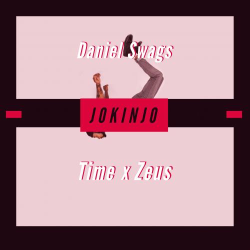 Daniel Swags - Jokinjo (feat. Time, Zeus (Vibe God))