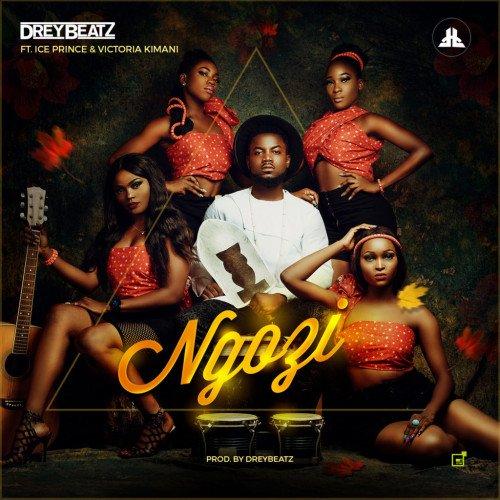 Drey Beatz - Ngozi (feat. Ice Prince, Victoria Kimani)