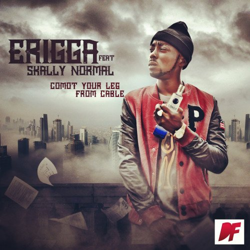 Erigga - Comot Your Leg From Cable (feat. Skally Normal)