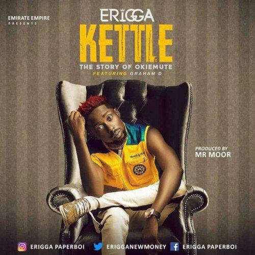 Erigga - Kettle (feat. Graham D)