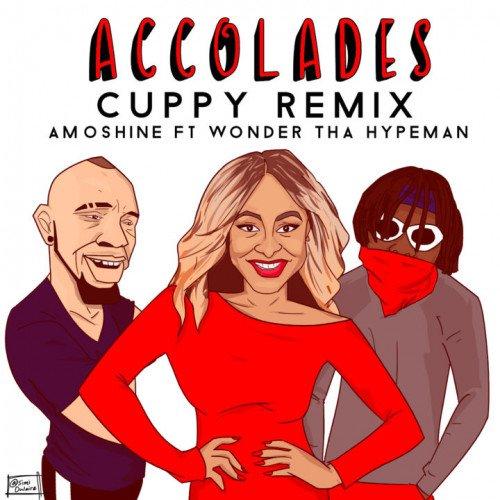 Dj Cuppy x Amoshine x Wonder Tha Hypeman - Accolades (Remix)