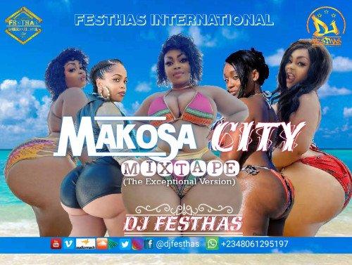DJ FESTHAS - MAKOSA CITY MIXTAPE (THE EXCEPTIONAL VERSION)