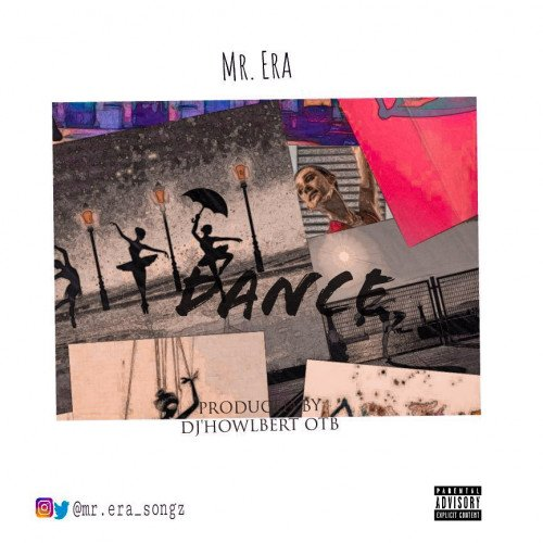 Mr.Era - Dance Produced By DJ'Howlbert OTB