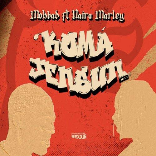 Mohbad - Koma Jensun (feat. Naira Marley)