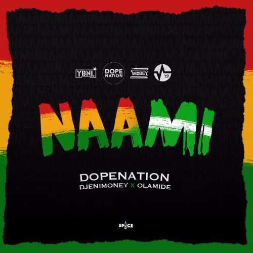 Olamide x DJ Enimoney x DopeNation - Naami