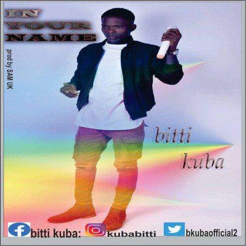 Bitti Kuba - In Your Name