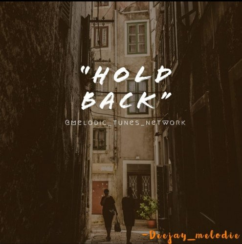 Deejay_melodie - Hold Back