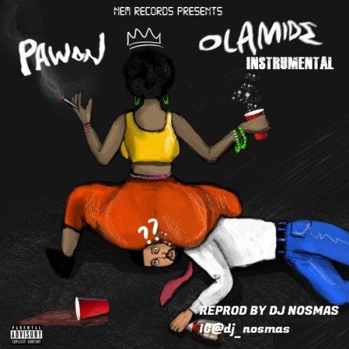 DJ Nosmas - Olamide-Pawon Instrumental(Prod By DJ Nosmas)