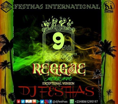 DJ FESTHAS - 9JA REGGAE MIXTAPE (The Exceptional Version)
