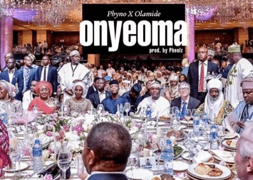 Olamide x Phyno - Onyeoma