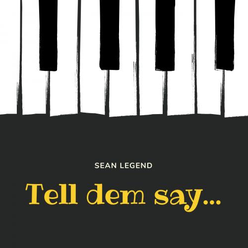 Sean Legend - Tell Dem Say