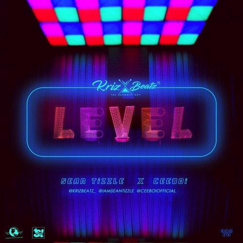 Krizbeatz - Level (feat. Sean Tizzle, Ceeboi)