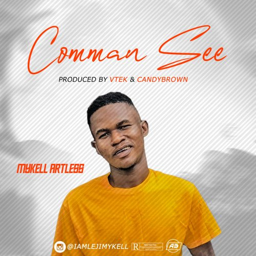 Mykell Artless - Comman See