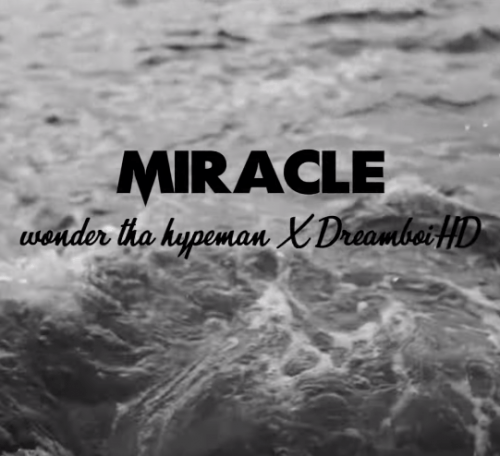 DreamboiHD x Wonder Tha Hypeman - Miracle