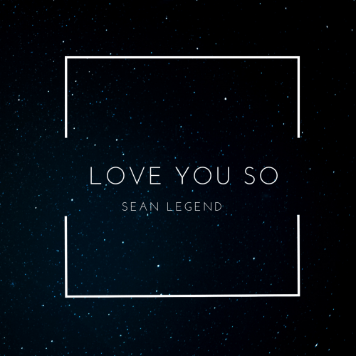Sean Legend - Love You So