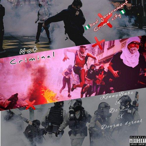 Deyrus dereal x Dc 22 - Not Criminal (feat. Espua Blaq)