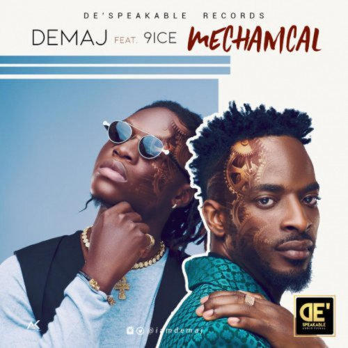Demaj - Mechanical (feat. 9ice)