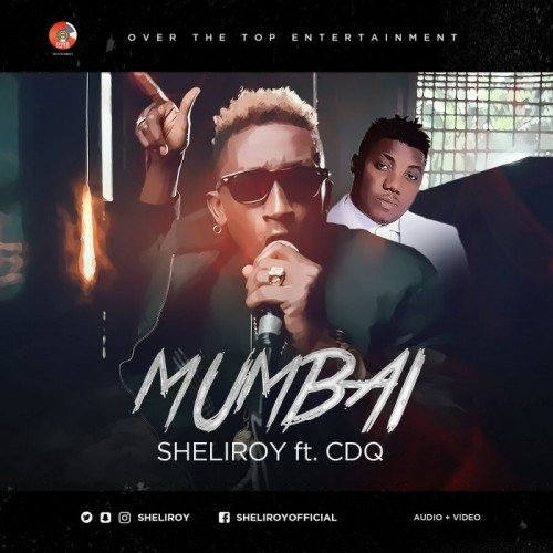 Sheliroy - Mumbai (feat. CDQ)
