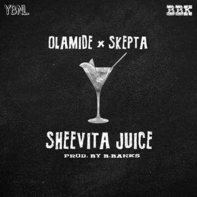 Olamide - Sheevita Juice (feat. Skepta)