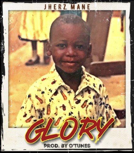 Jherz_Mane - Glory-_Prod.by O'tunes _-(mixed By Kashdhitmaker)