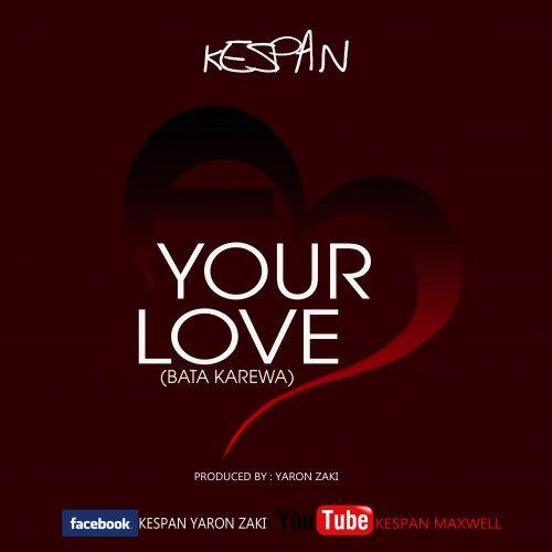 KESPAN YARON ZAKI - YOUR LOVE BATA KAREWA